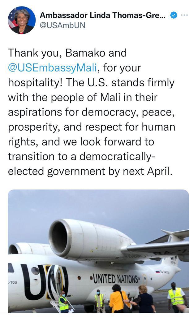"""L'ambassadrice des États-Unis  aux Nations-unies: """"Merci Bamako et US Ambassy pour votre hospitalité. Les États-Unis se tiennent fermement aux côtés du peuple malien dans ses aspirations à la démocratie, à la paix, à la prospérité et au respect des droits de l'homme, et nous attendons avec impatience la transition vers un gouvernement démocratiquement élu d'ici avril prochain"""""""
